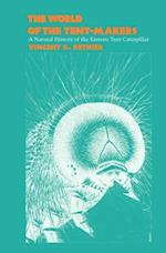 The World of the Tent-Makers (Natural History of the Eastern Tent Caterpillar)