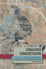 Conquered Conquistadors (Mesoamerican Worlds)