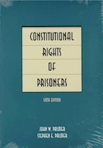 Constitutional Rights of Prisoners af John W. Palmer
