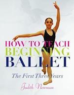 How to Teach Beginning Ballet af Judith Newman