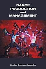 Dance Production and Management (Dance Horizons Book)