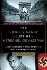 The Short, Strange Life of Herschel Grynszpan af Jonathan Kirsch