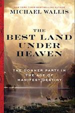 The Best Land Under Heaven