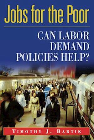 Bog, paperback Jobs for the Poor af Timothy Bartik