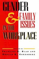 Gender and Family Issues in the Workplace af Francine D. Blau
