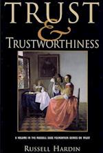 Trust and Trustworthiness (The Russell Sage Foundation Series on Trust, Vol. 4)