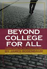 Beyond College for All (American Sociological Association's Rose Series in Sociology)