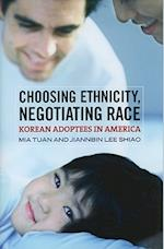 Choosing Ethnicity, Negotiating Race