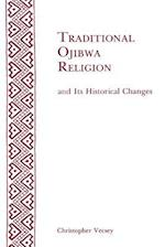 Traditional Ojibwa Religion and Its Historical Changes af Christopher Vecsey, American Philosophical Society