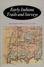 Early Indiana Trails and Surveys (TRANSACTIONS OF THE AMERICAN PHILOSOPHICAL SOCIETY, nr. 6)