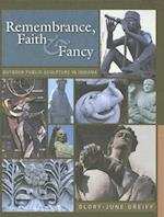 Remembrance, Faith, and Fancy