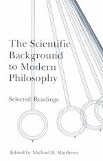 The Scientific Background to Modern Philosophy