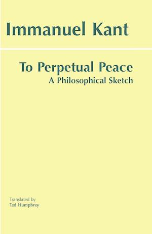 Bog, paperback To Perpetual Peace af Ted Humphrey, Immanuel Kant
