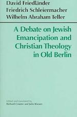 A Debate on Jewish Emancipation and Christian Theology in Old Berlin