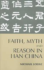 Faith, Myth, and Reason in Han China