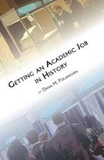 Getting an Academic Job in History (Students and Professional Concerns)