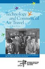 Technology and Commercial Air Travel (Shot Historical Perspectives on Technology Society and Culture)