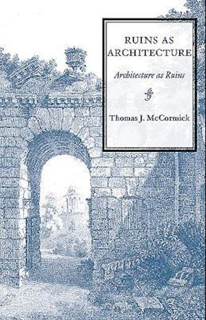 Ruins as Architecture