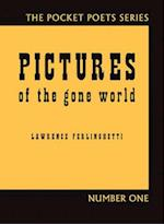 Pictures of the Gone World (Pocket Poets Series, nr. 1)