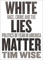 White Lies Matter (City Lights Open Media)