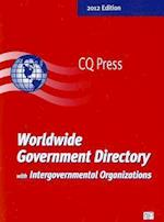 Worldwide Government Directory with International Organizations 2012 (WORLDWIDE GOVERNMENT DIRECTORY WITH INTERNATIONAL ORGANIZATIONS)