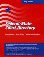 Federal State Court Directory 2013 (Congressional Quarterlys Federal State Directory)