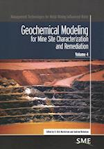 Geochemical Modeling for Mine Site Characterization and Remediation (Management Technologies for Metal Mining Influenced Water, nr. 4)