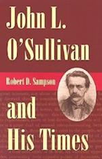 John L.O'Sullivan and His Times