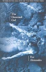 The Drowned Girl (Wick Poetry First Book, nr. 9)