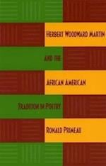 Herbert Woodward Martin and the African American Tradition in Poetry
