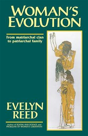 Bog, paperback Woman's Evolution from Matriarchal Clan to Patriarchal Family af Evelyn Reed