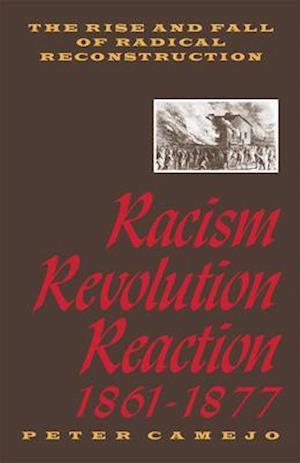 Bog, paperback Racism, Revolution and Reaction 1861-1877 af Peter Camejo