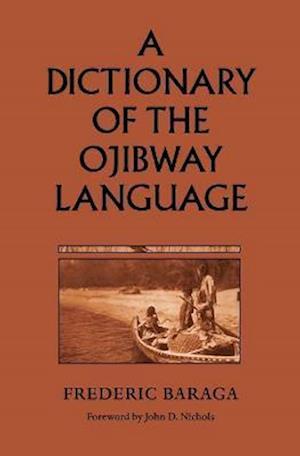 Bog, paperback A Dictionary of the Ojibway Language af Frederic Baraga