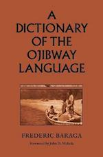 A Dictionary of the Ojibway Language af Frederic Baraga
