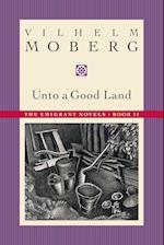 Unto a Good Land (Emigrant Novels)
