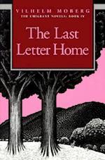 The Last Letter Home (THE EMIGRANT NOVELS / VILHELM MOBERG, BOOK 4)