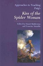 Approaches to Teaching Puig's Kiss of the Spider Woman