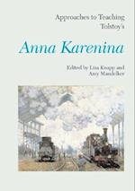 Approaches to Teaching Tolstoy's Anna Karenina (APPROACHES TO TEACHING WORLD LITERATURE)