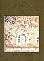 Tunica Archaeology (Papers of the Peabody Museum of Archaeology Ethnology, nr. 78)