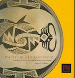 Painted by a Distant Hand (Peabody Museum Collections Series)