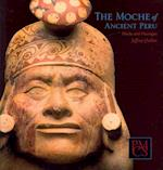 The Moche of Ancient Peru (Peabody Museum Collections Series)