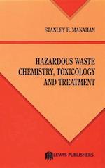 Hazardous Waste Chemistry, Toxicology, and Treatment