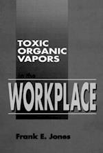 Toxic Organic Vapors in the Workplace