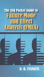 The Asq Pocket Guide to Failure Mode and Effect Analysis Fmea