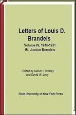 Letters of Louis D. Brandeis: Volume IV, 1916-1921