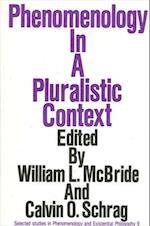 Phenomenology in a Pluralistic Context af William Leon Mcbride, Calvin O Schrag