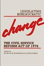 Legislating Bureaucratic Change (Suny Series in Public Administration)