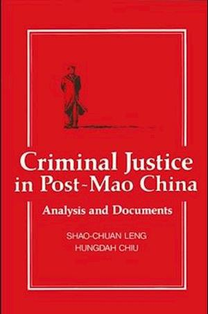 Criminal Justice in Post-Mao China