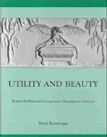 Utility and Beauty (The University of Delaware Press Studies in 17Th- And 18Th- Century Art and Culture)
