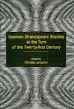 German Shakespeare Studies at the Turn of the Twenty-first Century (Shakespeare and His Contemporaries The International Shakespeare Series)